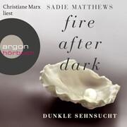 Fire After Dark, Folge 1: Dunkle Sehnsucht