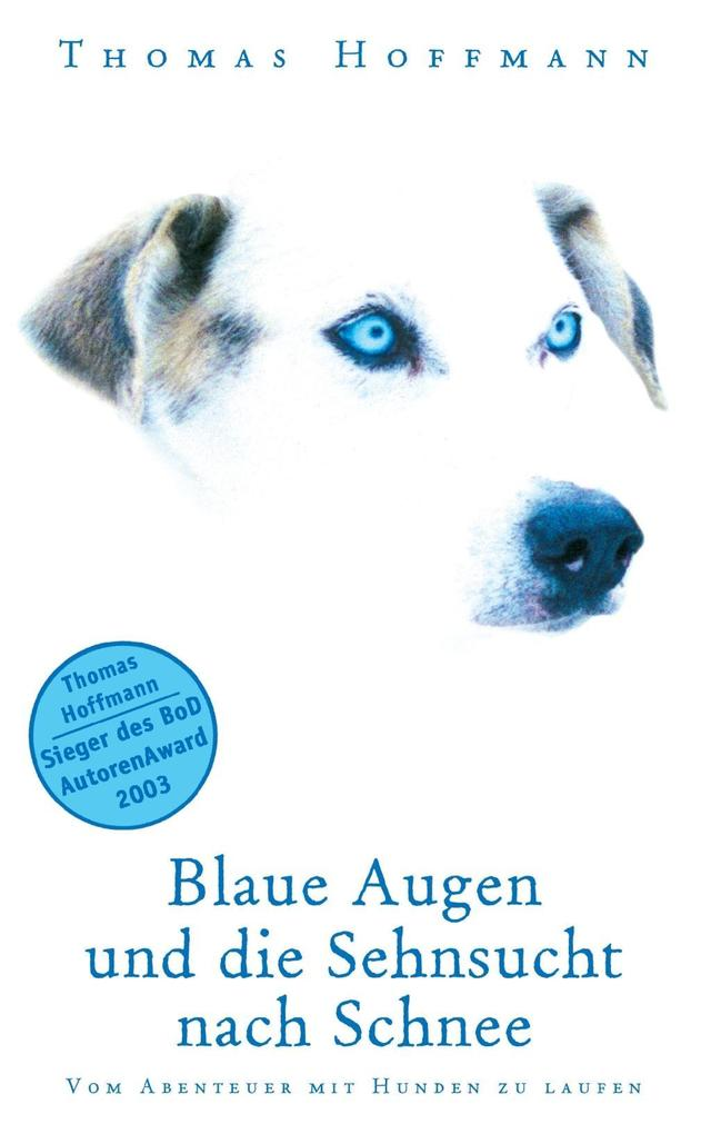 Blaue Augen und die Sehnsucht nach Schnee als eBook Download von Thomas Hoffmann - Thomas Hoffmann
