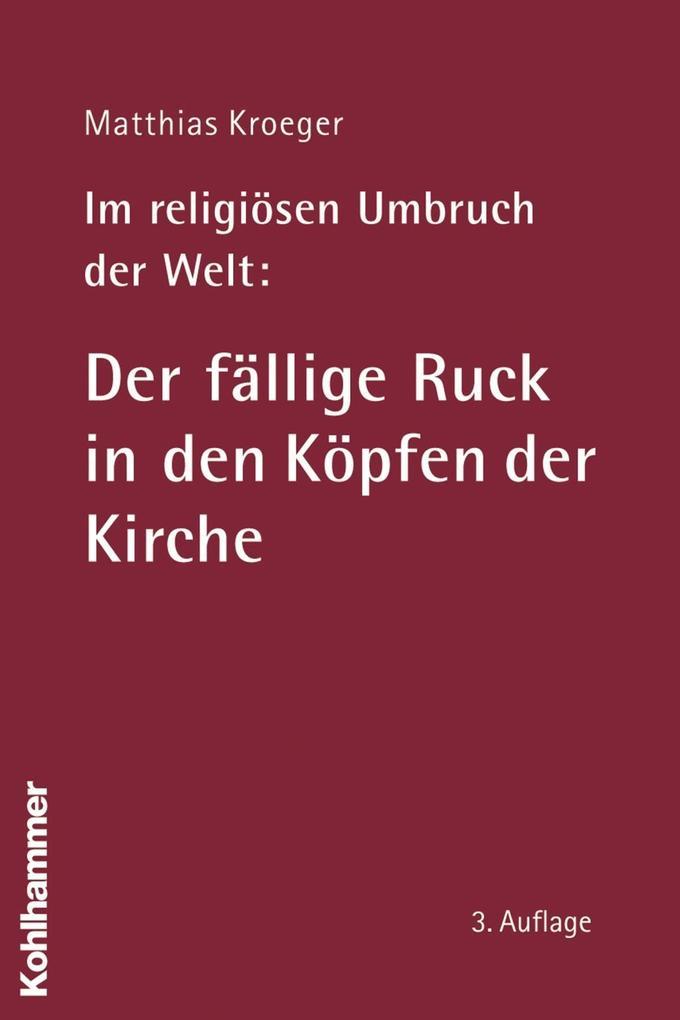 Im religiösen Umbruch der Welt: Der fällige Ruc...
