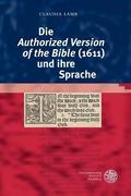 Die ,Authorized Version of the Bible' (1611) und ihre Sprache