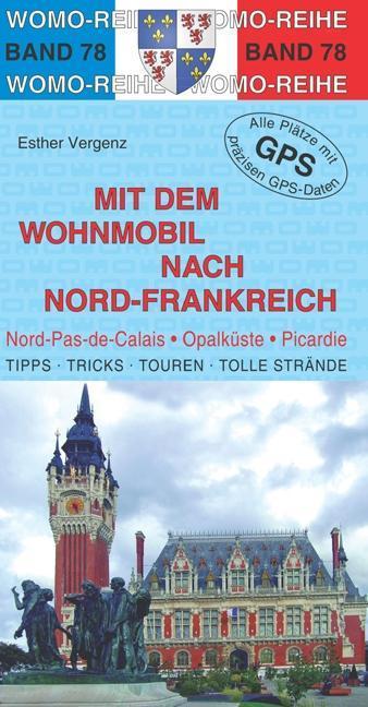 Mit dem Wohnmobil nach Nord-Frankreich als Buch...