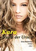 Kara - Blume der Urzeit