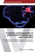 Emotion und Kognition in politischen Einstellungen und Verhalten