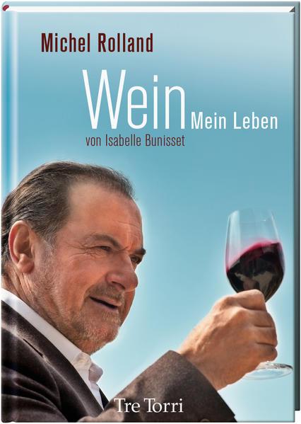 Wein als Buch von Michel Rolland, Isabelle Buni...