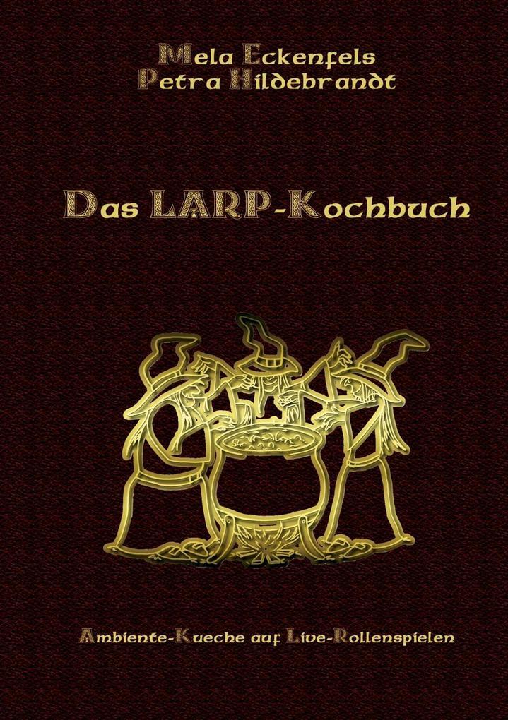 Das LARP-Kochbuch als eBook Download von Petra ...