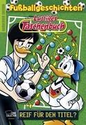 Lustiges Taschenbuch Fußballgeschichten - Reif für den Titel?