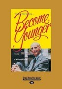 Become Younger (Large Print 16pt)
