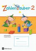 Zahlenzauber 2 Arbeitsheft Ausgabe S Bayern