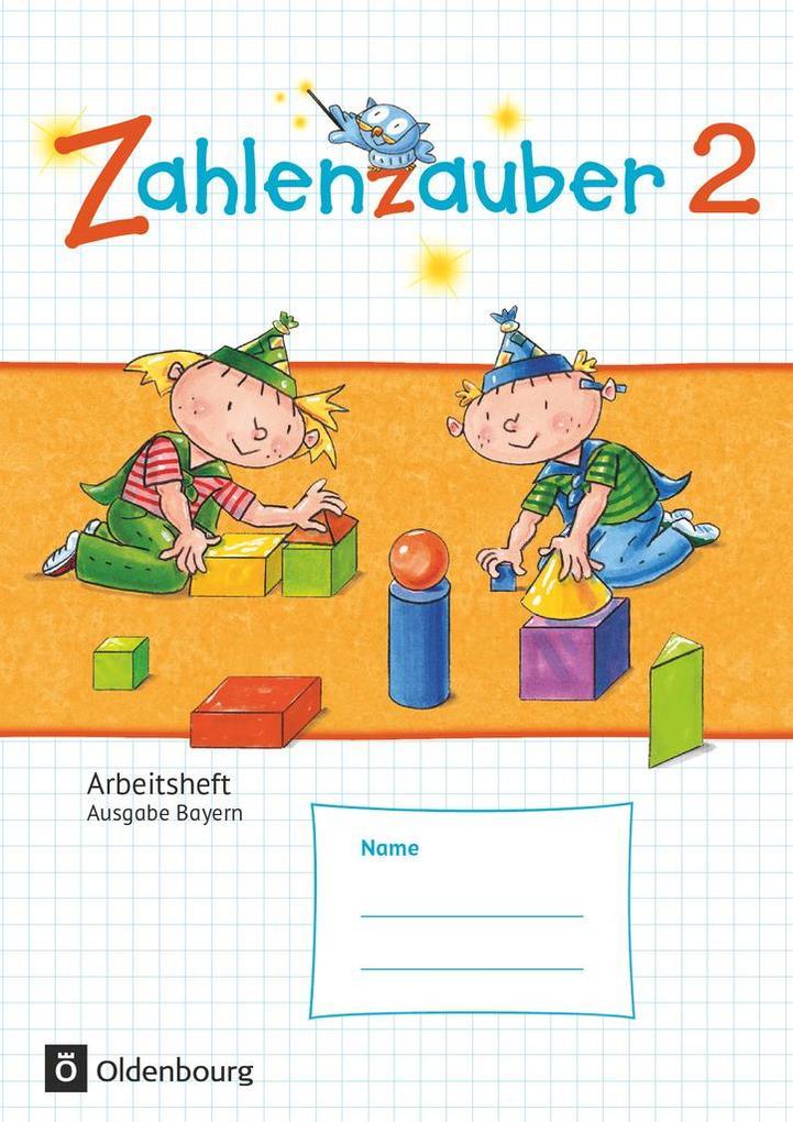 Zahlenzauber 2 Arbeitsheft Ausgabe S Bayern als Buch