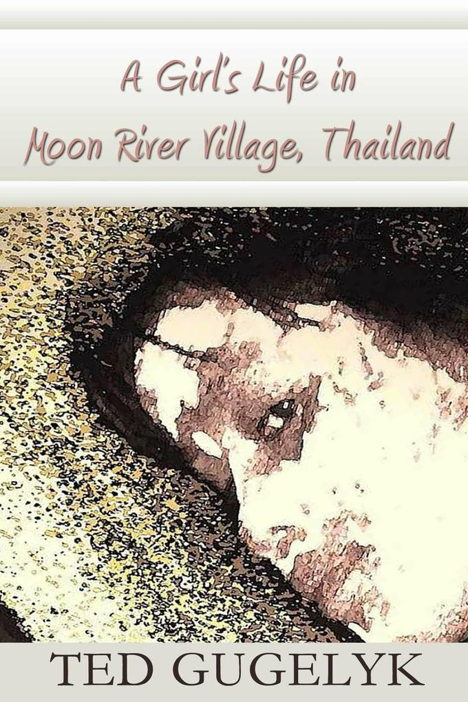 A Girl´s Life in Moon River Village, Thailand a...