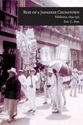 Rise of a Japanese Chinatown: Yokohama, 1894-1972