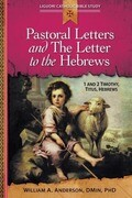 Pastoral Letters and the Letter to the Hebrews: 1 and 2 Timothy, Titus, Hebrews