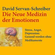 Die neue Medizin der Emotionen