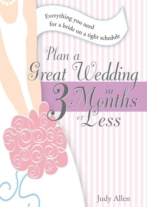 Plan a Great Wedding in Three Months or Less al...