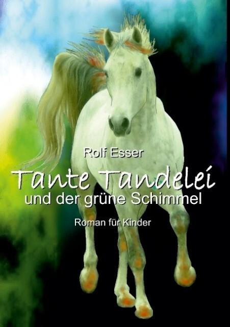 Tante Tandelei und der grüne Schimmel als Buch ...