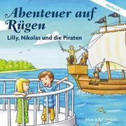 Abenteuer auf Rügen - Lilly, Nikolas und die Piraten