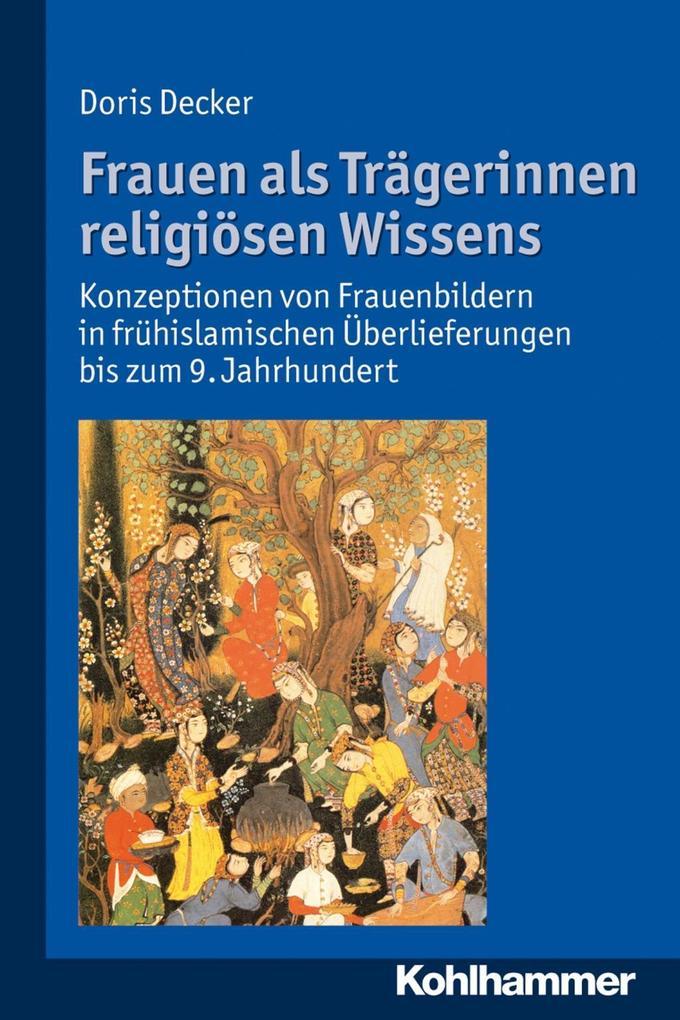 Frauen als Trägerinnen religiösen Wissens als e...