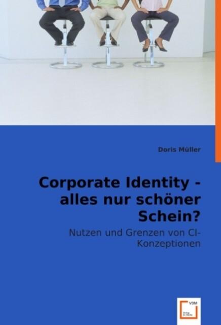Corporate Identity - alles nur schöner Schein? ...