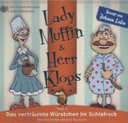 Lady Muffin & Herr Klops 04: Das verträumte Würstchen im Schlafrock