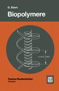 Biopolymere, Struktur und Eigenschaften