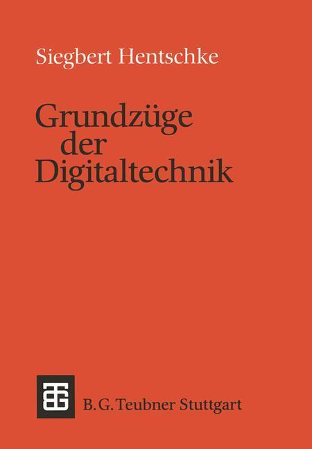 Grundzüge der Digitaltechnik als Buch von Siegb...