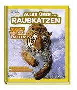 National Geographic KiDS 01 - Alles über ... Raubkatzen