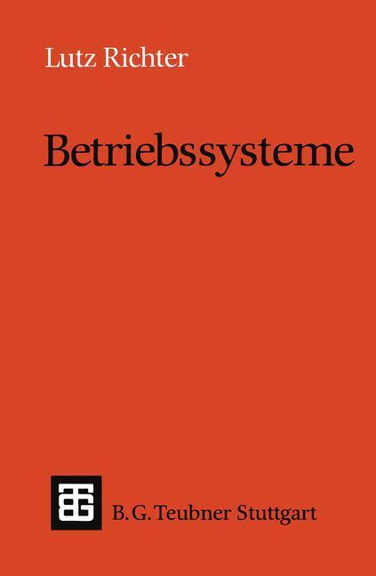 Betriebssysteme als Buch von Lutz Richter