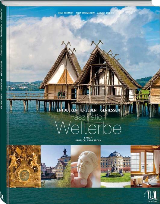 Faszination Welterbe. Der Süden Deutschlands als Buch