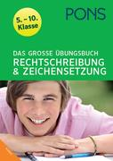PONS Das große Übungsbuch Rechtschreibung und Zeichensetzung. Deutsch 5.-10. Klasse