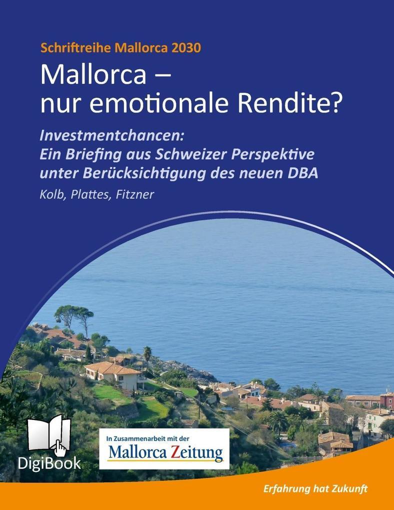 Mallorca - nur emotionale Rendite? als eBook Download von Andreas Kolb, Willi Plattes, Thomas Fitzner - Andreas Kolb, Willi Plattes, Thomas Fitzner