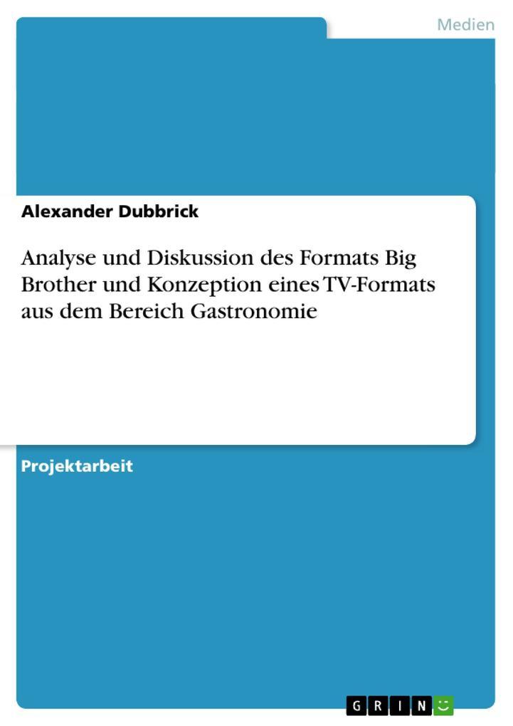 Analyse und Diskussion des Formats Big Brother ...