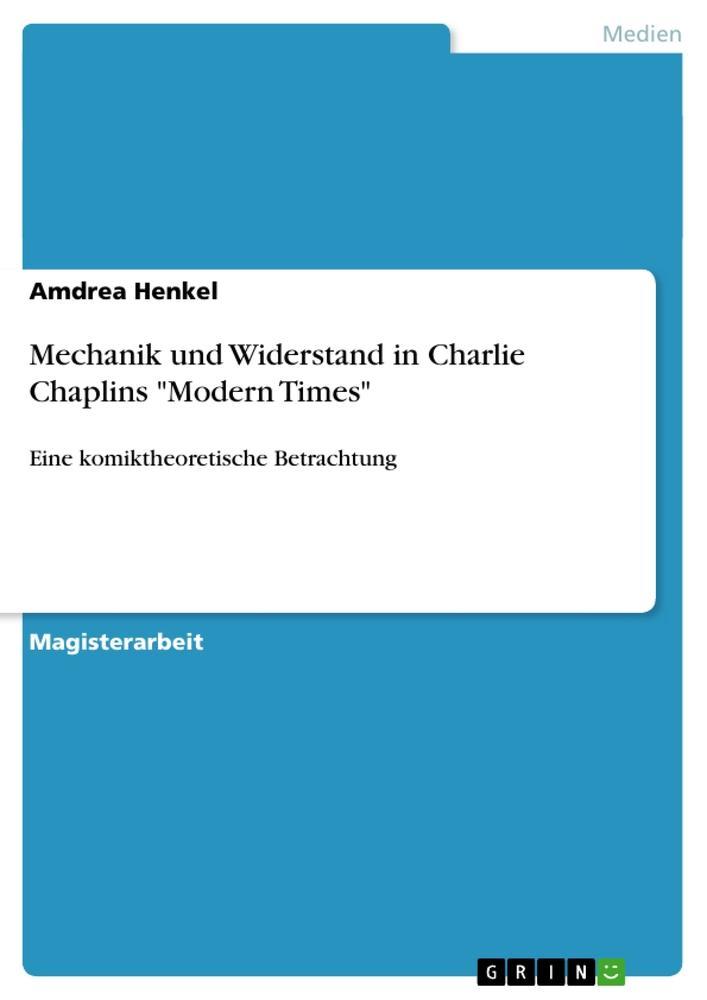 Mechanik und Widerstand in Charlie Chaplins Mod...