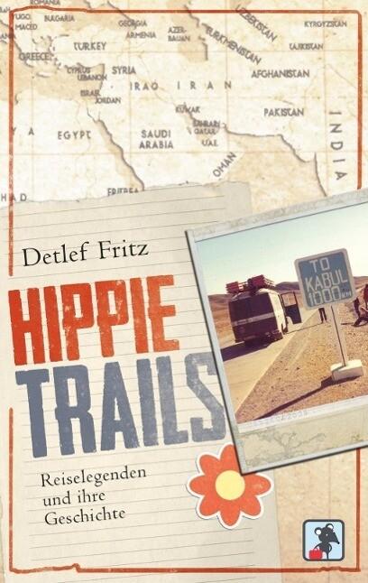 Hippie Trails als Buch von Detlef Fritz