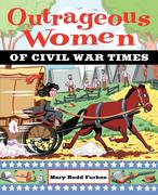 Outrageous Women of Civil War Times