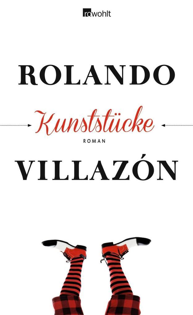 Kunststücke als Buch von Rolando Villazón