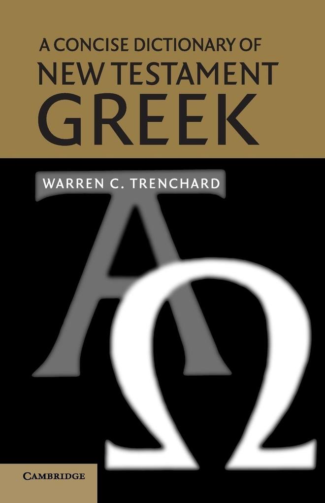 A Concise Dictionary of New Testament Greek als Buch