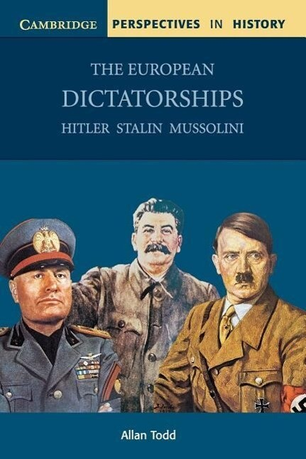 The European Dictatorships: Hitler, Stalin, Mussolini als Buch