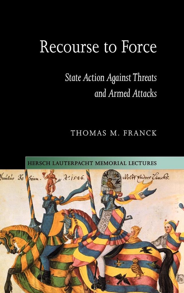 Recourse to Force: State Action Against Threats and Armed Attacks als Buch