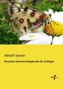 Deutsche Schmetterlingskunde für Anfänger