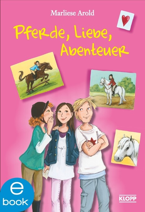 Pferde, Liebe, Abenteuer als eBook