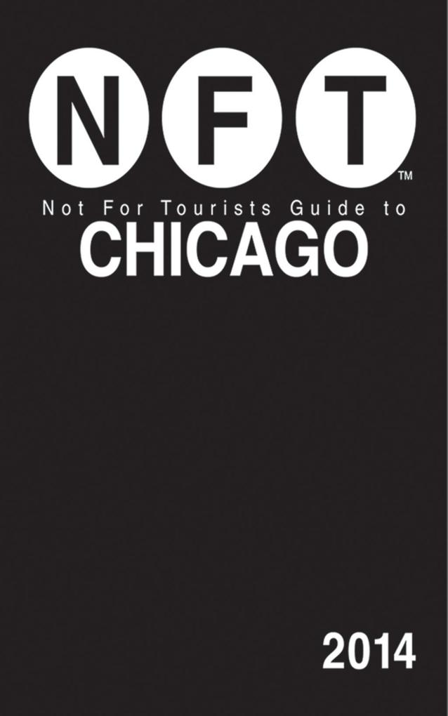 Not For Tourists Guide to Chicago 2014 als eBoo...