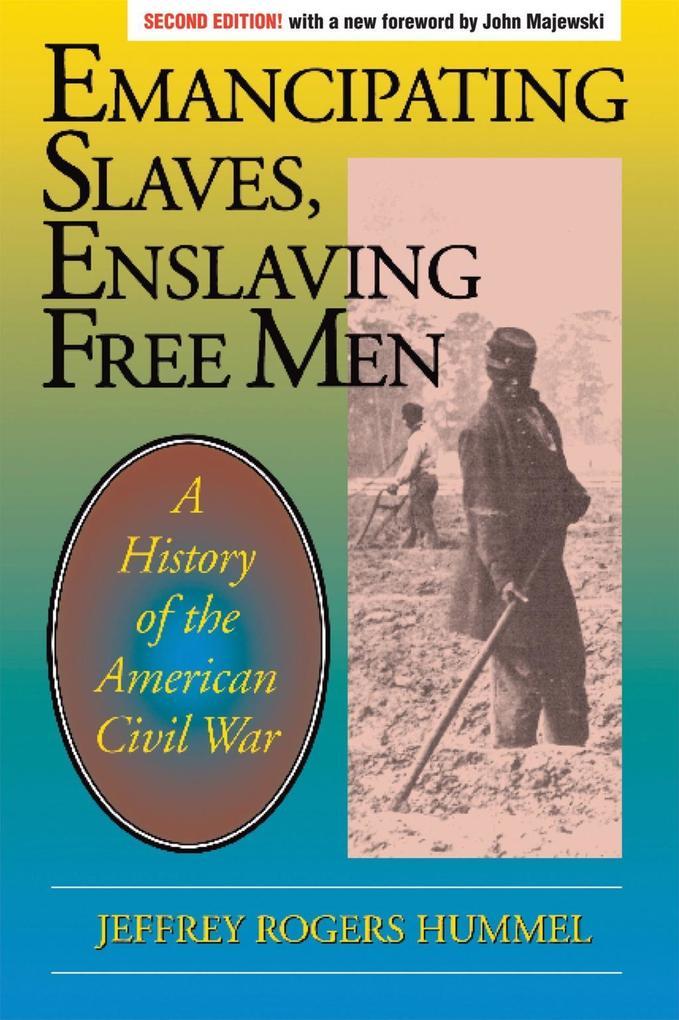 Emancipating Slaves, Enslaving Free Men als eBo...