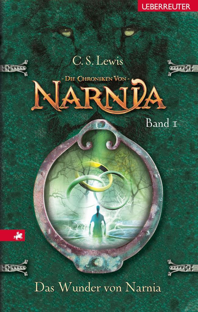 Die Chroniken von Narnia - Das Wunder von Narnia (Bd. 1) als eBook