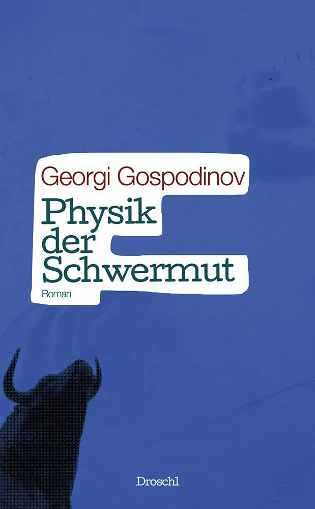 Physik der Schwermut als Buch von Georgi Gospod...