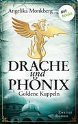 DRACHE UND PHÖNIX - Band 2: Goldene Kuppeln