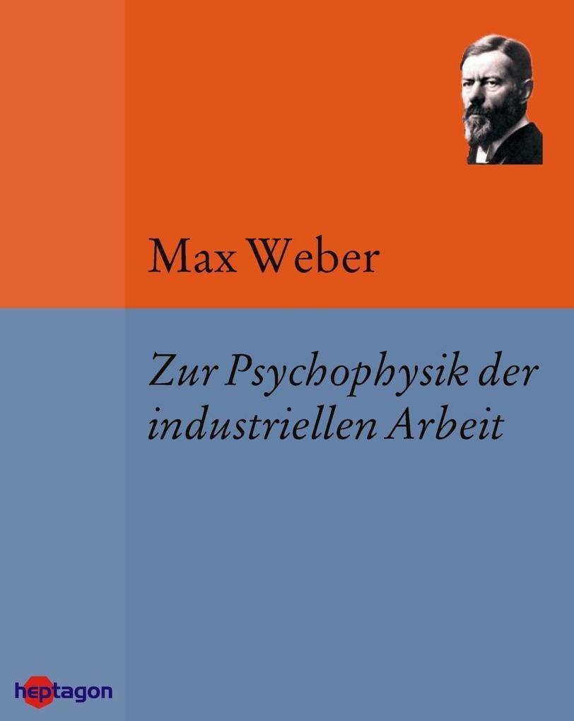 Zur Psychophysik der industriellen Arbeit als e...