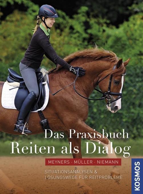 Das Praxisbuch - Reiten als Dialog als Buch von...