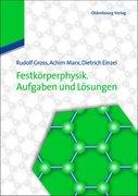 Festkörperphysik. 100 Aufgaben; detaillierte Musterlösungen