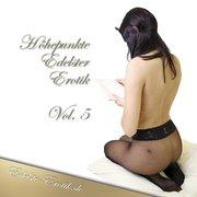 Höhepunkte Edelster Erotik - Vol. 5