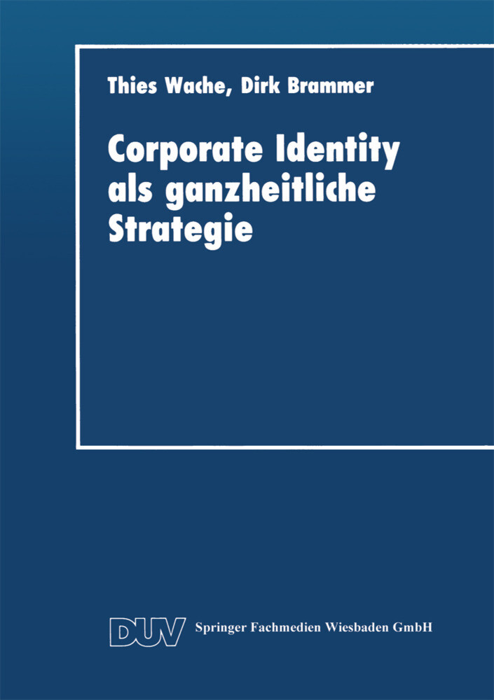 Corporate Identity als ganzheitliche Strategie ...